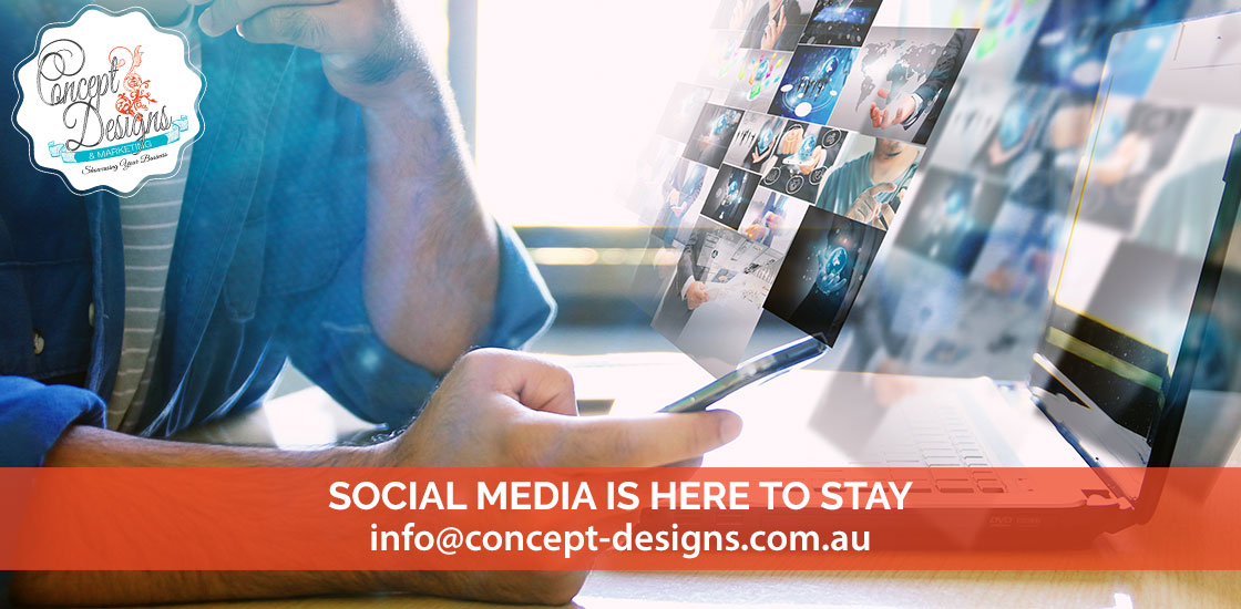 Social Media is Here to Stay – Embrace it for your business!