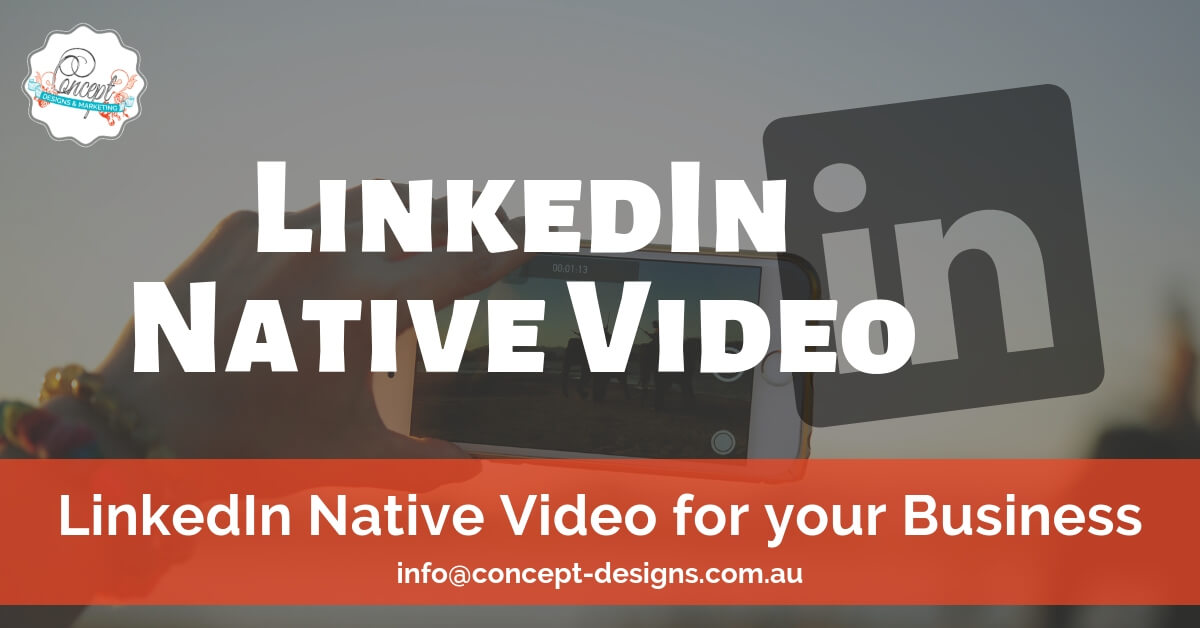 LinkedIn Native Video For Your Business