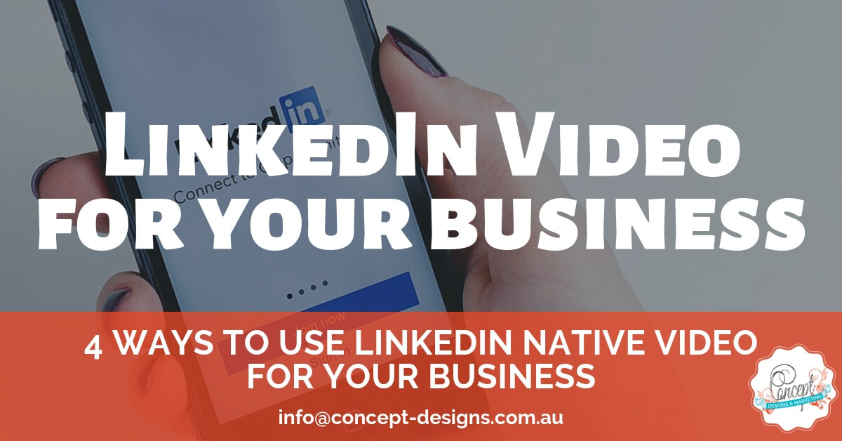 4 Ways to Use LinkedIn Native Video for Your Business