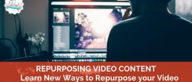 Repurposing Video Content 280x120 - How to Repurpose Video Content across many platforms and into many forms of Valuable Content